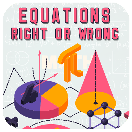 Equations: Right or Wrong!